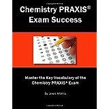 Chemistry PRAXIS Exam Success: Master the Key Vocabulary of the Chemistry PRAXIS Exam