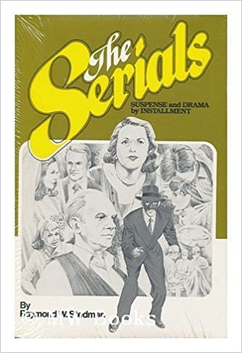The Serials: Suspense and Drama by Installment