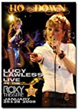 LUCY LAWLESS HO DOWN LIVE AT THE ROXY JANUARY 2008 DVD