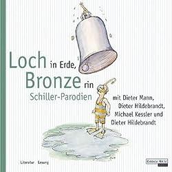 Loch in Erde, Bronze rin. Schiller Parodien