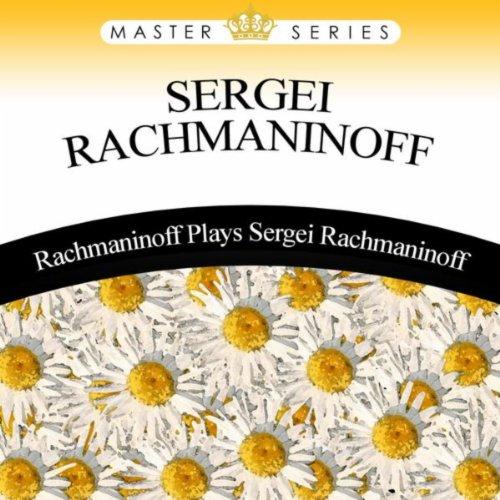 Rachmaninoff Plays Sergei Rach...
