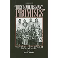 They Made Us Many Promises: The American Indian Experience 1524 to the Present