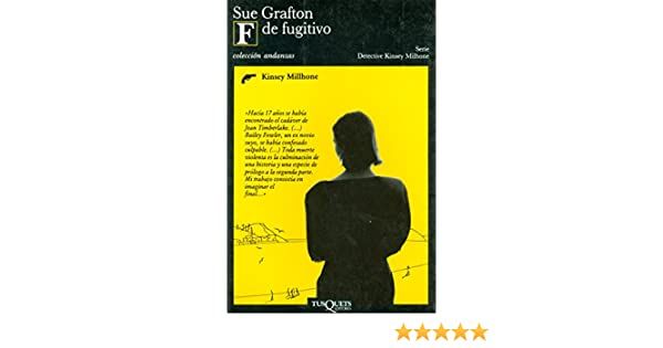 F de fugitivo (Alfabeto del crimen) (Spanish Edition) - Kindle edition by Sue Grafton. Literature & Fiction Kindle eBooks @ Amazon.com.