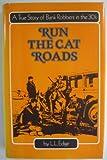 Run the Cat Roads, L. L. Edge, 0934878013