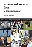 A Common Devotional from a Common Man, Rick Bowman, 1933290536