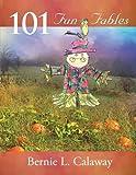 101 Fun Fables, Bernie L. Calaway, 1300995157
