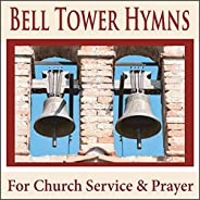 Bell Tower Hymns for Church Service & Pr