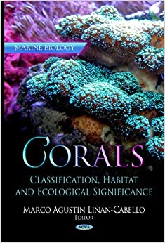 Corals: Classification, Habitat and Ecological Significance (Marine Biology)