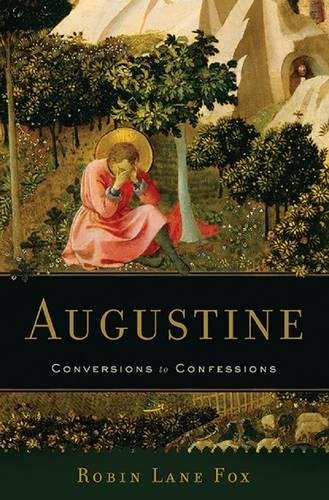 Augustine: Conversions to Confessions