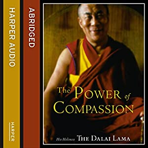 The Power of Compassion: A Collection of Lectures Audiobook