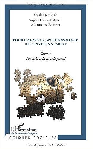 En ligne Pour une socio anthropologie (t 1) de l'environnement par delà le local et le global pdf epub