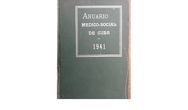 Anuario medico social de cuba.1941.: angel m de la pezuela: Amazon.com: Books