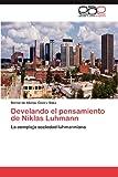 Develando el Pensamiento de Niklas Luhmann, Bernardo Alonso Castro Sáez, 3659009954