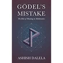 Godel's Mistake: The Role of Meaning in Mathematics