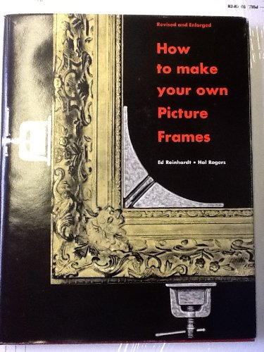 How to Make Your Own Picture Frames by Watson-Guptill Publications