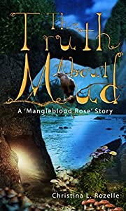 The Truth About Mud (Mangleblood Rose Series Book 1)