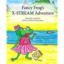 Fancy Frog's X-STREAM Adventure: Making the leap from STEM to STREAM Education