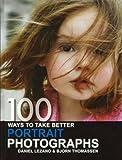 100 Ways to Take Better Portrait Photographs