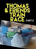 Clip: Thomas and Friends Train Race part 2