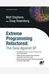 Extreme Programming Refactored: The Case Against XP Paperback