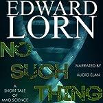 No Such Thing | Edward Lorn