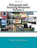 Pahaquarra and Scouting Memories, Volume 1, David Patterson, 1497555795