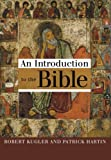 An Introduction to the Bible, Robert Kugler and Patrick Hartin, 080284636X