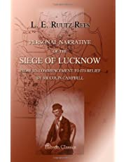 A Personal Narrative of the Siege of Lucknow from its Commencement to its relief by Sir Colin Campbell