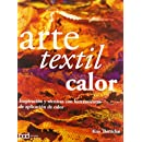 Arte textil calor (Spanish Edition)