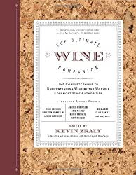 The Ultimate Wine Companion: The Complete Guide to Understanding Wine by the World's Foremost Wine Authorities by Kevin Zraly (2012-03-06)