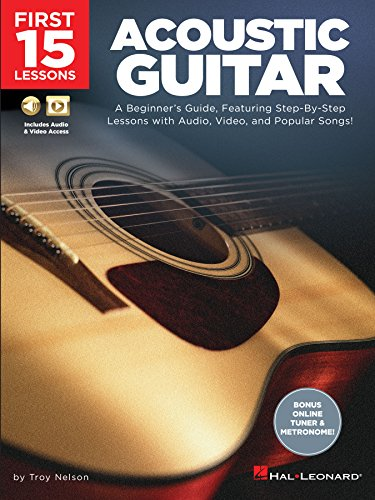 First 15 Lessons - Acoustic Guitar: A Beginner