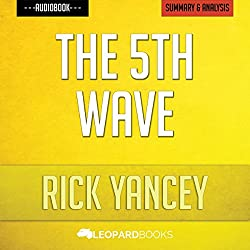The 5th Wave, by Rick Yancey: Unofficial & Independent Summary & Analysis
