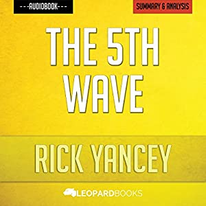 The 5th Wave, by Rick Yancey: Unofficial & Independent Summary & Analysis Audiobook