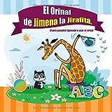 El Orinal de Jimena la Jirafita. ¡Fuera pañales!: Aprendiendo a usar el