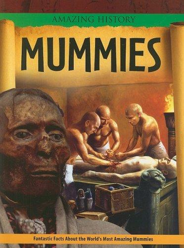 Amazing Mummies - Mummies (Amazing History)
