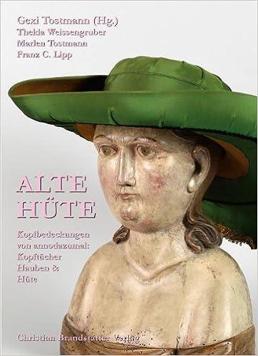 Alte Hüte: Kopfbedeckungen von annodazumal: Kopftücher, Hauben ...