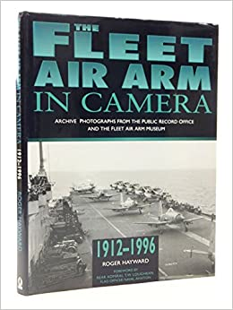 The Fleet Air Arm In Camera: Archive Photographs From The Public Record Office And The Fleet Air Arm Museum por Roger Hayward Gratis