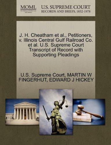 Illinois Central Gulf Railroad (J. H. Cheatham et al., Petitioners, v. Illinois Central Gulf Railroad Co. et al. U.S. Supreme Court Transcript of Record with Supporting Pleadings)
