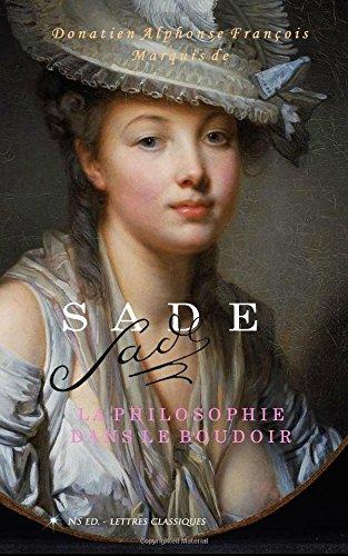 La Philosophie dans le boudoir (texte intégral): ou les instituteurs immoraux