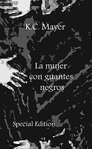 Descargar Libro La Mujer Con Guantes Negros Special Edition K.c. Mayer