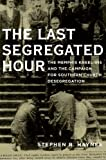 The Last Segregated Hour, Stephen R. Haynes, 0195395050