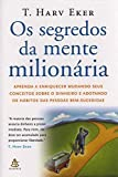 segredos da mente milionaria secrets of the millionaire mind mastering the inner game of wealth em portugues do brasil by t harv eker 2006 01 01