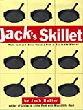 img - for Jack's Skillet: Plain Talk and Some Recipes From a Guy in the Kitchen book / textbook / text book