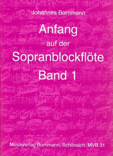 Anfang auf der Sopranblockflöte - Band 1