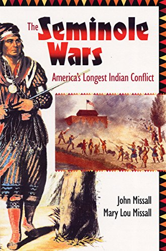 The Seminole Wars: America's Longest Indian Conflict (Florida History and Culture) (Longest War)