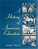 A History of American Education