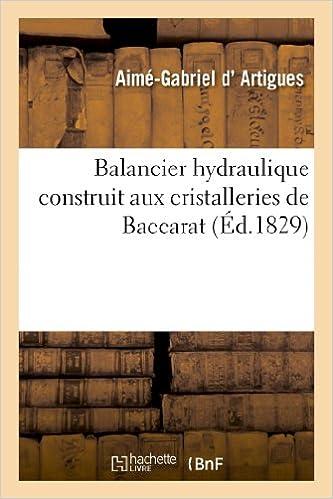 En ligne téléchargement Balancier hydraulique construit aux cristalleries de Baccarat, avantages que peut produire: cette machine bien appliquée pdf