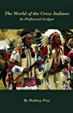 img - for The World of the Crow Indians: As Driftwood Lodges (The Civilization of the American Indian Series) book / textbook / text book