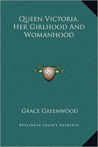 Téléchargement de bibliothèque mobile Queen Victoria, Her Girlhood And Womanhood 1169274501 in French CHM