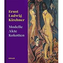ERNST LUDWIG KIRCHNER: Models, Nudes, Prostitutes